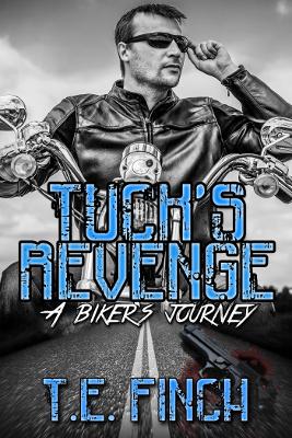 Tucks Revenge A Biker's Journey