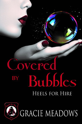 Covered By Bubbles (Heels For Hire)