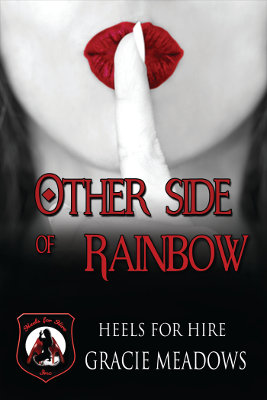 Other Side of Rainbow (Heels for Hire, Inc)