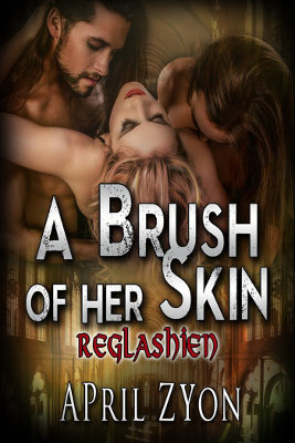 A Brush of Her Skin (The Reglashien)